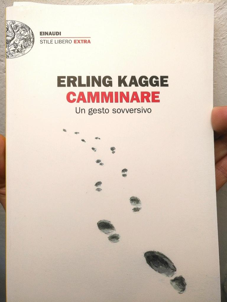 Kagge, Camminare. Un gesto sovversivo
